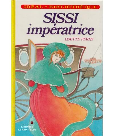 Sissi Impératrice (Odette Ferry) - Idéal-Bibliothèque