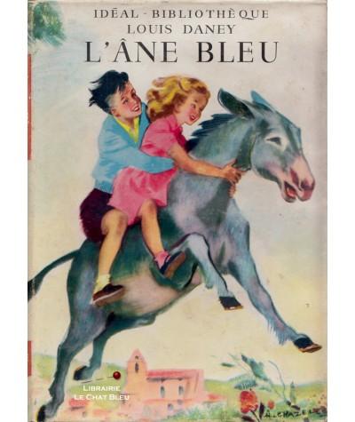 L'âne bleu (Louis Daney) - Illustré par Albert Chazelle - Idéal-Bibliothèque