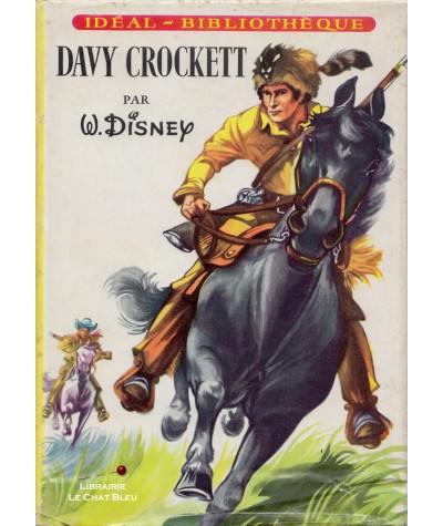 Davy Crockett, roi des trappeurs (Walt Disney) - Idéal-Bibliothèque