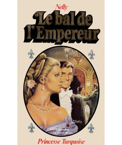 Le bal de l'Empereur (Nelly) - Collection Princesse Turquoise N° 34
