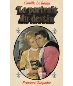 Le portrait du destin (Camille Le Rogan) - Collection Turquoise N° 57