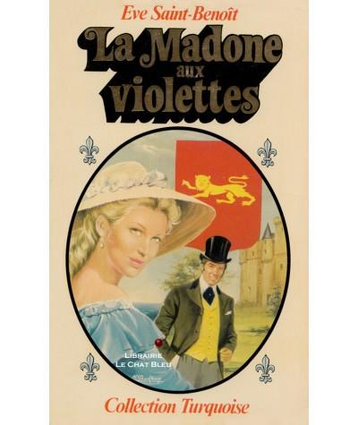 La Madone aux violettes (Eve Saint-Benoît) - Collection Turquoise N° 27