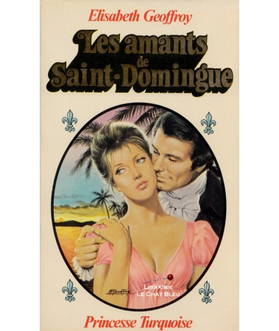 Les amants de Saint-Domingue (Elisabeth Geoffroy) - Collection Turquoise N° 39