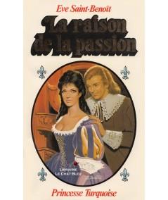 La raison de la passion (Eve Saint-Benoît) - Collection Turquoise N° 63