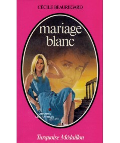 Mariage blanc (Cécile Beauregard) - Collection Turquoise N° 49