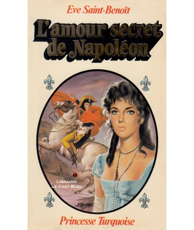 L'amour secret de Napoléon (Eve Saint-Benoît) - Collection Turquoise N° 46