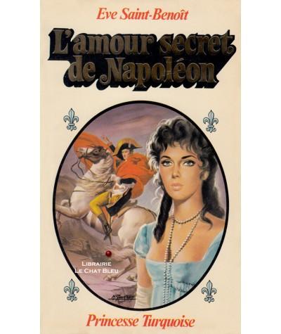 L'amour secret de Napoléon (Eve Saint-Benoît) - Collection Turquoise N° 46