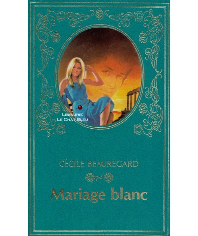 Mariage blanc (Cécile Beauregard) - Collection Turquoise