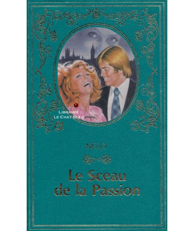 Le sceau de la passion (Nelly) - Collection Turquoise
