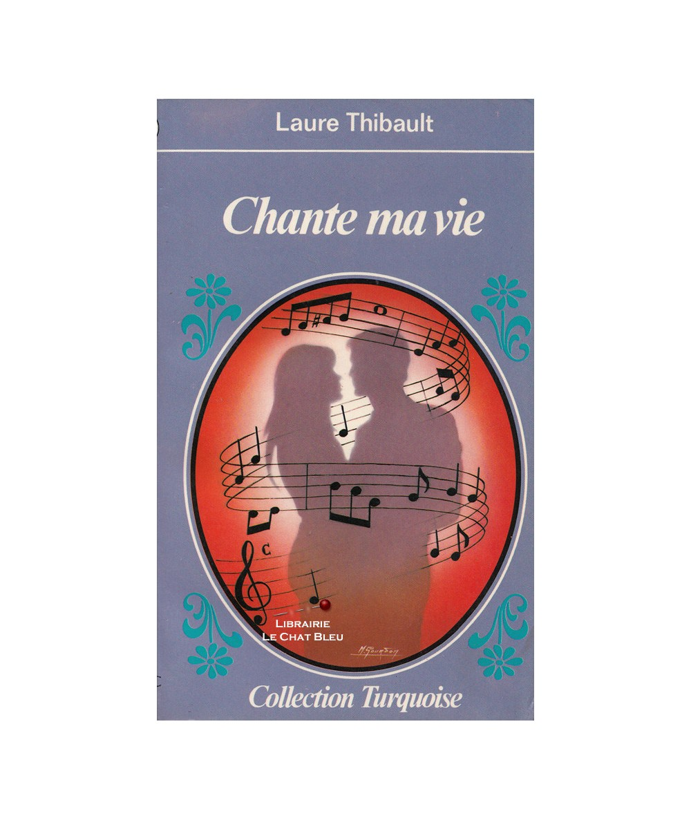 Chante ma vie (Laure Thibault) - Collection Turquoise N° 172