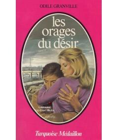 Les orages du désir (Odile Granville) - Collection Turquoise N° 65