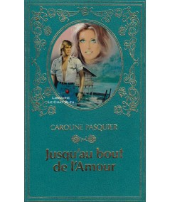 Jusqu'au bout de l'amour (Caroline Pasquier) - Collection Turquoise