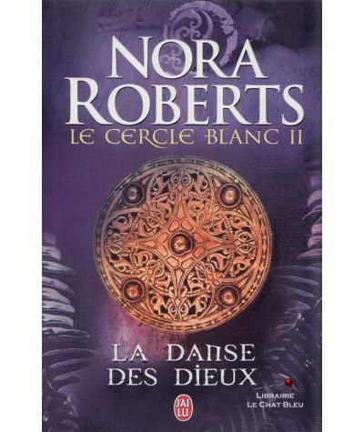 Le Cercle blanc (Nora Roberts) : La danse des dieux - Editions J'ai lu