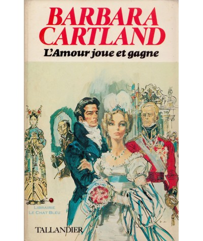 L'Amour joue et gagne (Barbara Cartland) - Editions Tallandier