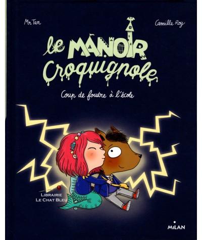 Le manoir Croquignole T1 : Coup de foudre à l'école - Milan Jeunesse