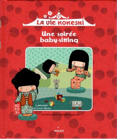 La Vie Kokeshi : Une soirée baby-sitting - Milan Jeunesse