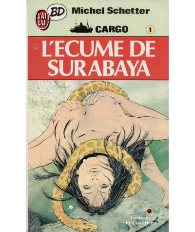 Cargo T1 : L'Ecume de Surabaya (Michel Schetter) - J'ai lu BD N° 57