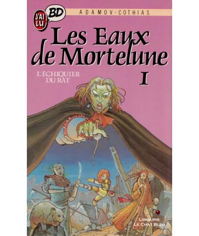 Les Eaux de Mortelune T1 : L'échiquier du rat (Adamov, Cothias) - J'ai lu BD N° 109