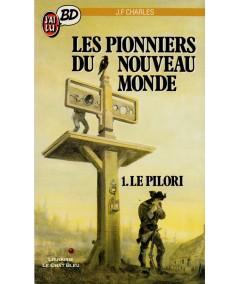 Les pionniers du Nouveau Monde T1 : Le pilori (Jean-François Charles) - J'ai lu BD N° 103