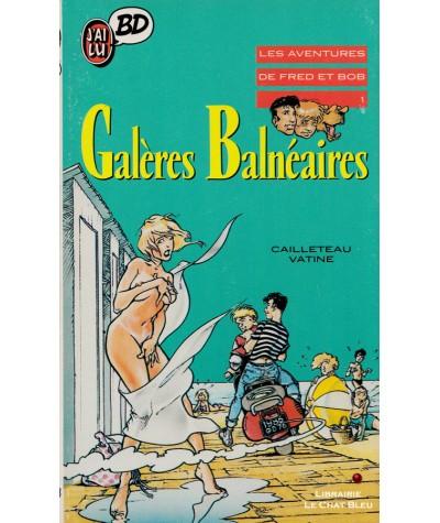 Les aventures de Fred et Bob T1 : Galères Balnéaires (Cailleteau, Vatine) - BD J'ai lu N° 108