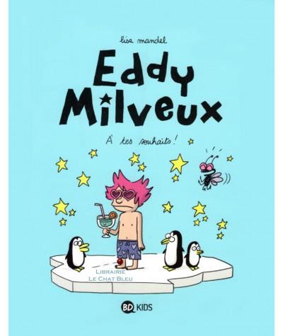 Eddy Milveux T3 : A tes souhaits ! (Lisa Mandel) - BD Kids - Milan