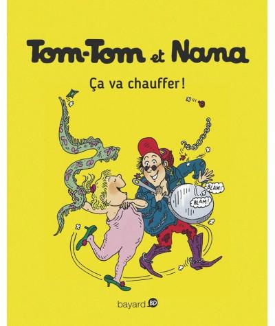 Tom-Tom et Nana T15 : Ça va chauffer ! - Bayard BD