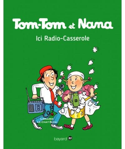 Tom-Tom et Nana T11 : Ici Radio-Casserole - Bayard BD