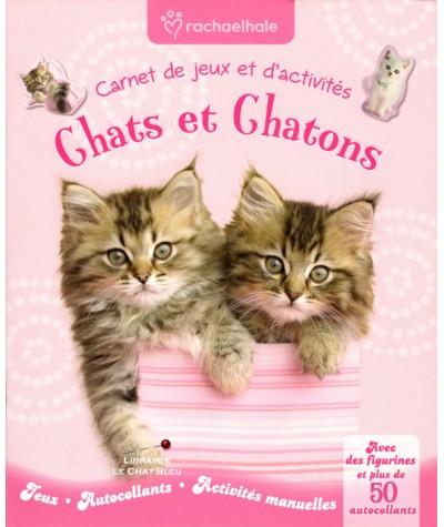 Carnet de jeux et d'activités : Chats et Chatons (Rachael Hale)