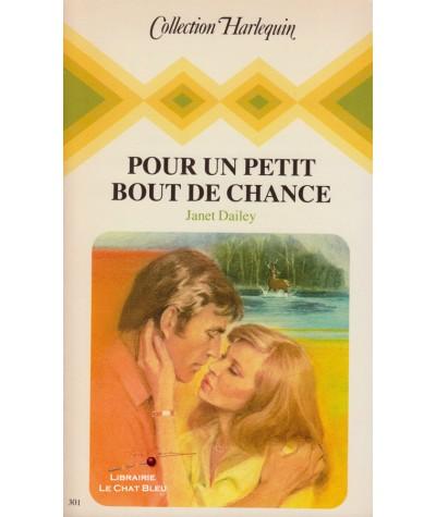 Pour un petit bout de chance (Janet Dailey) - Collection Harlequin N° 301