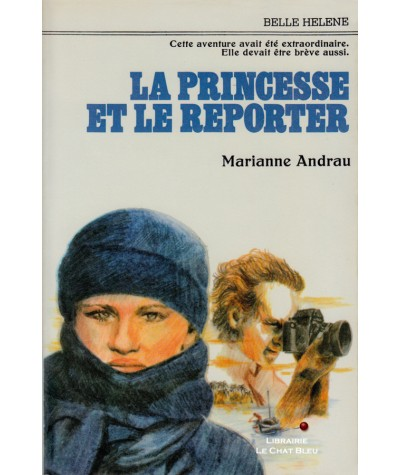La princesse et le reporter (Mariane Andrau) - Collection Belle Hélène