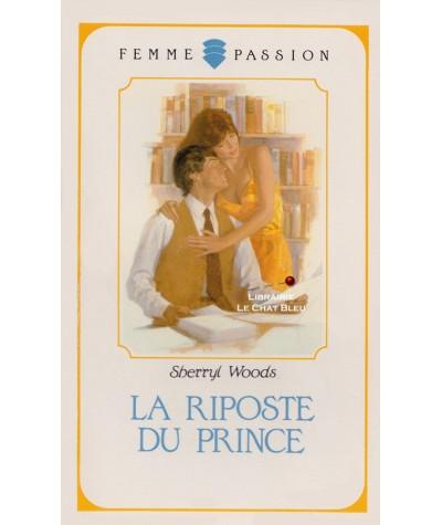 La riposte du prince (Sherryl Woods) - Femme Passion N° 44
