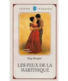 Les feux de la Martinique (Kay Hooper) - Femme Passion N° 56