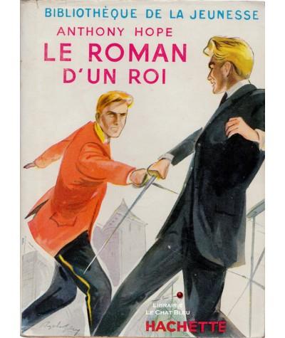 Le roman d'un Roi (Anthony Hope) - Bibliothèque de la jeunesse Hachette