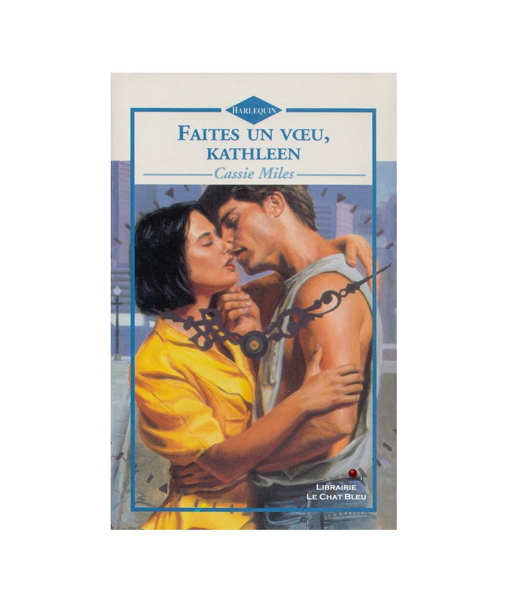 Faites un voeu, Kathleen (Cassie Miles) - Harlequin N° 156