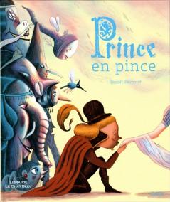 Prince en pince (Benoît Perroud) - De la martinière Jeunesse