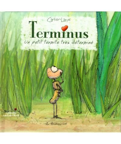 Terminus, un petit termite très déterminé (Frédéric Cartier-Lange) - Le Bonhomme vert