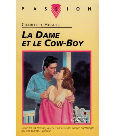 La Dame et le Cow-Boy (Charlotte Hughes) - Collection Passion N° 402