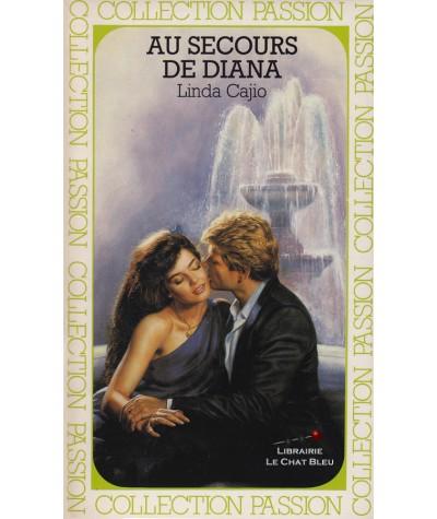Au secours de Diana (Linda Cajio) - Collection Passion N° 192