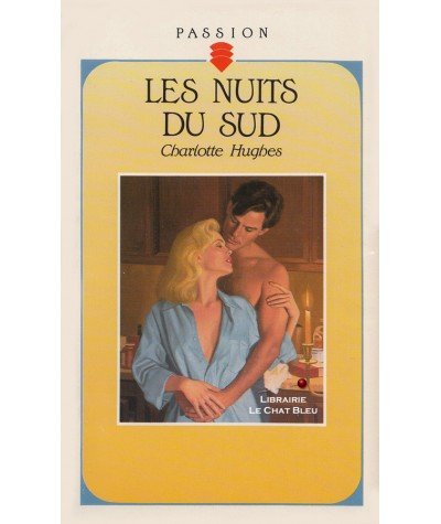 Les nuits du Sud (Charlotte Hughes) - Collection Passion N° 342