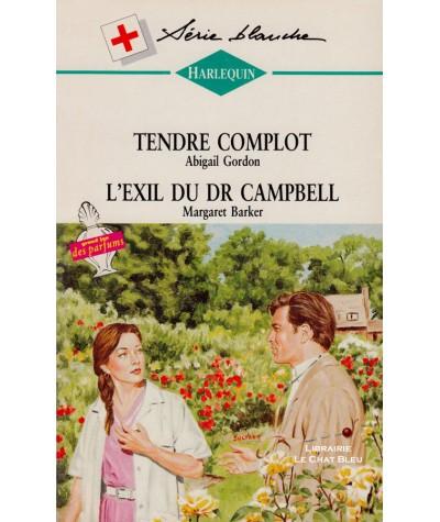 Tendre complot - L'exil du Dr Campbell - Harlequin Blanche N° 275