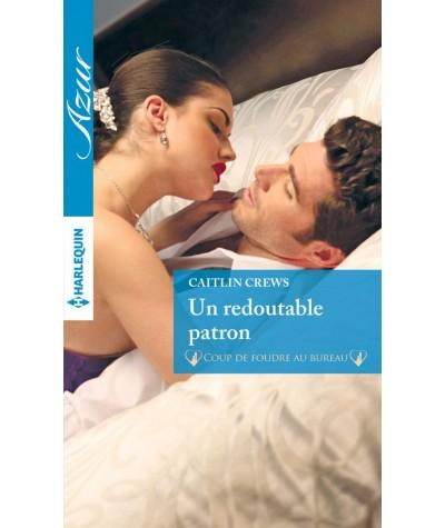 Un redoutable patron (Caitlin Crews) - Harlequin Azur N° 3796