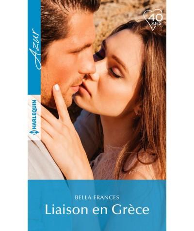 Liaison en Grèce (Bella Frances) - Harlequin Azur N° 4024