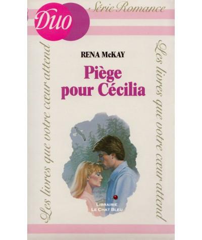 Piège pour Cécilia (Rena McKay) - DUO Romance N° HC3