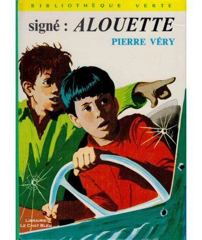 Signé : Alouette (Pierre Véry) - Bibliothèque verte - Hachette Jeunesse