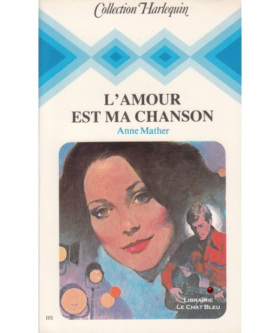 L'amour est ma chanson (Anne Mather) - Collection Harlequin N° HS