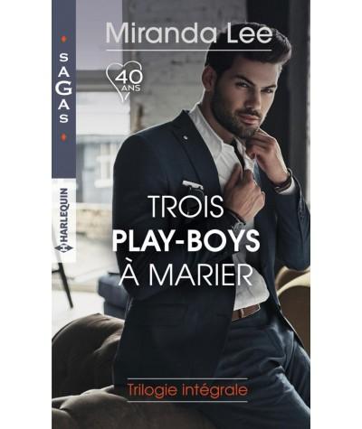 Trois play-boys à marier (Miranda Lee) - Harlequin Sagas N° 92