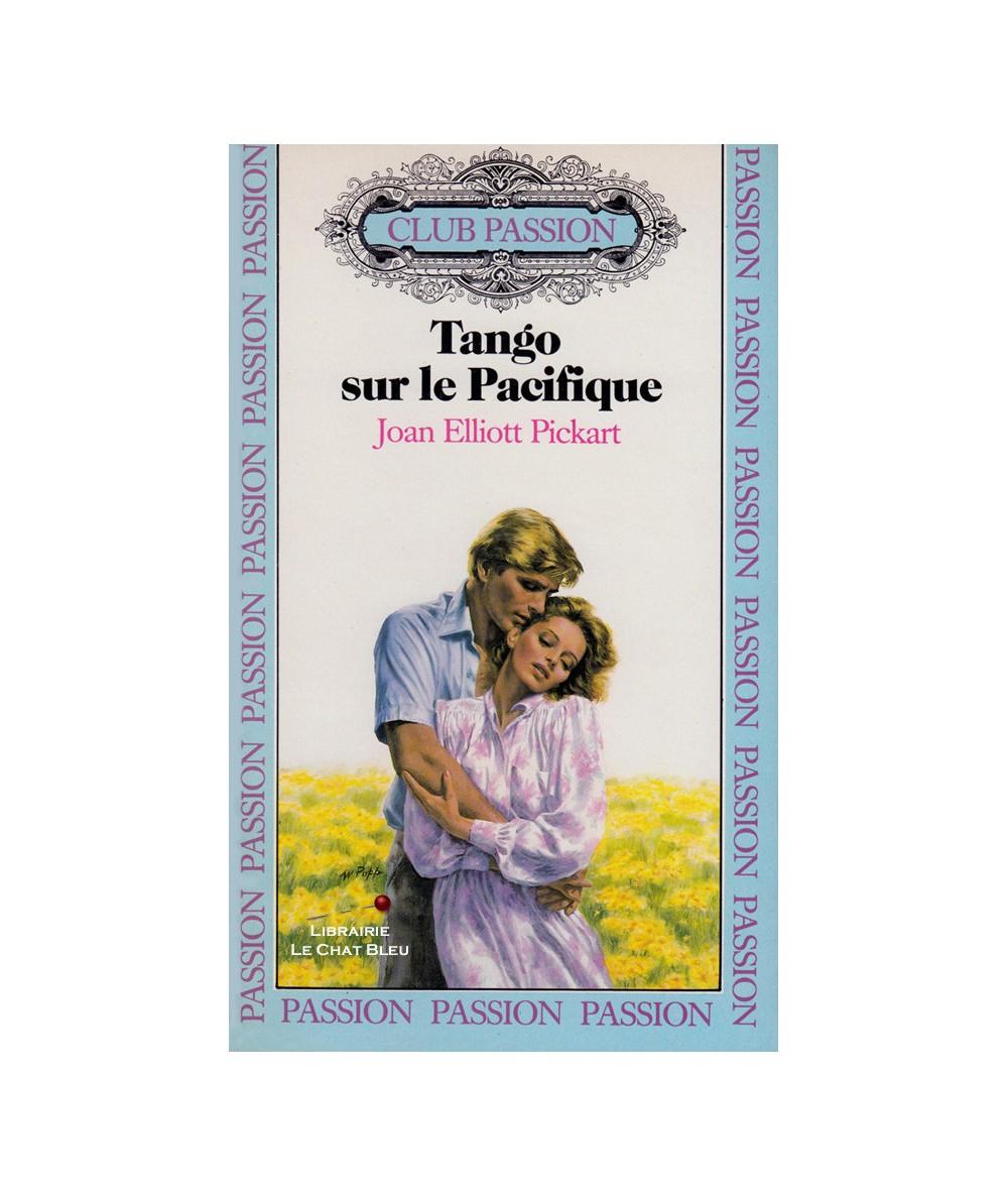 Tango sur le Pacifique (Joan Elliott Pickart) - Club passion N° 11