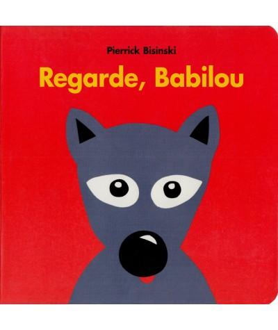 Regarde, Babilou (Pierrick Bisinski) - L'Ecole des loisirs