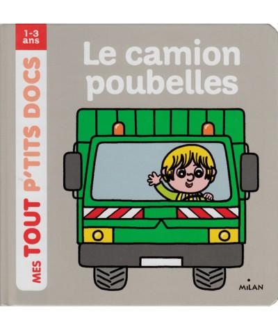 Mes Tout P'tits Docs : Le camion poubelles (Charlotte Ameling) - MILAN Jeunesse