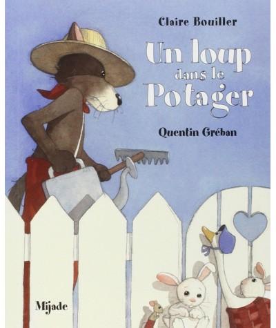 Un loup dans le Potager (Claire Bouiller, Quentin Gréban) - Editions MIJADE